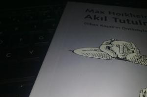 """Max Horkheimer """"Akıl Tutulması"""""""