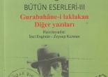 Ahmet Haşim, Bütün Eserleri III. Gurabahâne-i laklakan. Diğer Yazıları, Haz. İ. Enginün - Z. Kerman, Dergâh Yayınları, ikinci baskı 2004