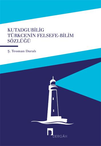 Kutadgubilig Türkçenin Felsefe-Bilim Sözlüğü.indd