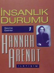 Hannah Arendt - İnsanlık Durumu